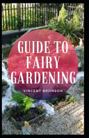 Guide to Fairy Gardening