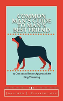 Common Man S Guide To Man S Best Friend