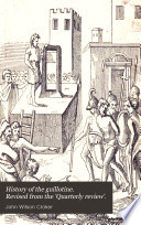 History Of The Guillotine Revised From The Quarterly Review