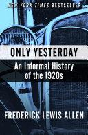 Only Yesterday [Pdf/ePub] eBook