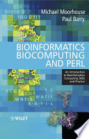 Bioinformatics Biocomputing and Perl  : An Introduction to Bioinformatics Computing Skills and Practice