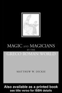 Magic and Magicians in the Greco-Roman World