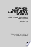 Urbanism Colonialism And The World Economy