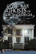 Civil War Ghosts Of North Georgia Book PDF