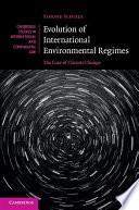 Evolution Of International Environmental Regimes