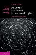 Evolution of International Environmental Regimes: The Case of ...