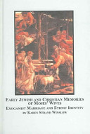 Early Jewish and Christian Memories of Moses' Wives