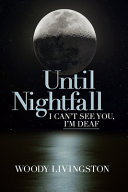 Pdf Until Nightfall: I Can't See You, I'm Deaf