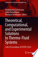 Theoretical  Computational  and Experimental Solutions to Thermo Fluid Systems