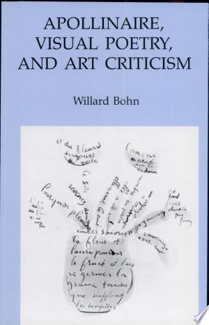 Download Apollinaire, Visual Poetry, and Art Criticism Free Books - Dlebooks.net