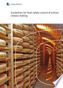 Guidelines for food safety control of artisan cheese-making