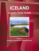 Iceland Country Study Guide Volume 1 Strategic Information and Developments