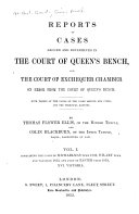 Reports of Cases Argued and Determined in the Court of Queen s Bench  and the Court of Exchequer Chamber on Error from the Court of Queen s Bench
