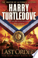 Last Orders The War That Came Early Book Six