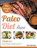 The Simple 100 Paleo Diet Recipes  2 in 1