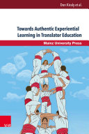 Towards Authentic Experiential Learning in Translator Education