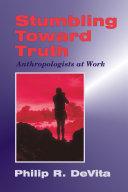 Stumbling Toward Truth