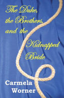 The Duke, the Brothers, and the Kidnapped Bride
