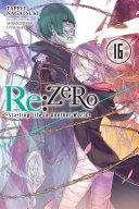 Pdf Re:ZERO -Starting Life in Another World-, Vol. 16 (light novel)