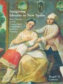 Pdf Imagining Identity in New Spain