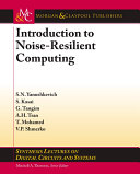 Introduction to Noise-Resilient Computing