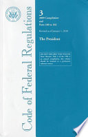 Code of Federal Regulations, Title 3, the President, 2009 Compilation, and Pt. 100-102, Revised as of January 1 2010