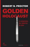 Golden Holocaust - La conspiration des industrielsdu tabac