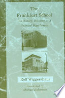 """""""The Frankfurt School: Its History, Theories, and Political Significance"""" by Rolf Wiggershaus, Michael Robertson"""