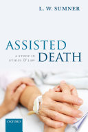Assisted Death  : A Study in Ethics and Law