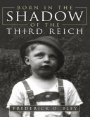Born In the Shadow of the Third Reich ebook
