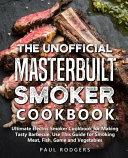 The Unofficial Masterbuilt Smoker Cookbook Book