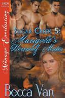 Sugar Creek 5: Marigold's Werewolf Mates (Siren Publishing Menage Everlasting)