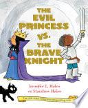 The Evil Princess Vs  the Brave Knight Book PDF