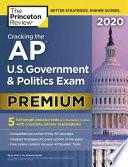 Cracking the AP U  S  Government and Politics Exam 2020