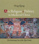 Art  Religion  and Politics in Medieval China