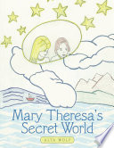 Mary Theresa S Secret World