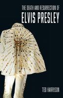 The Death and Resurrection of Elvis Presley [Pdf/ePub] eBook