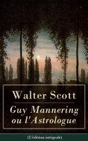 Guy Mannering ou l'Astrologue (L'édition intégrale) [Pdf/ePub] eBook