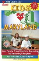 Kids Love Maryland  3rd Edition