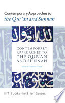 Book-in-Brief: Contemporary Approaches to the Qur'an and Sunnah
