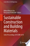 """Sustainable Construction and Building Materials: Select Proceedings of ICSCBM 2018"" by Bibhuti Bhusan Das, Narayanan Neithalath"