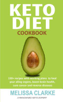 Keto Diet Cookbook  150  Recipes With Working Plans To Heal