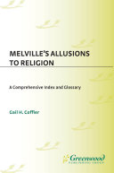 Melville's Allusions to Religion: A Comprehensive Index and Glossary Pdf/ePub eBook
