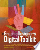 The Graphic Designer S Digital Toolkit A Project Based Introduction To Adobe Photoshop Cs5 Illustrator Cs5 Indesign Cs5