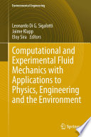 Computational and Experimental Fluid Mechanics with Applications to Physics  Engineering and the Environment