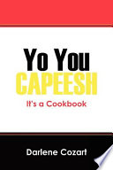Yo You Capeesh It's a Cookbook