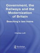 Government  the Railways and the Modernization of Britain