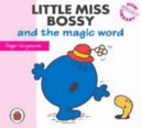Little Miss Bossy and the Magic Word