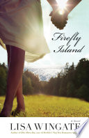 """""""Firefly Island (The Shores of Moses Lake Book #3)"""" by Lisa Wingate"""
