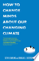 How to Change Minds about Our Changing Climate Book PDF